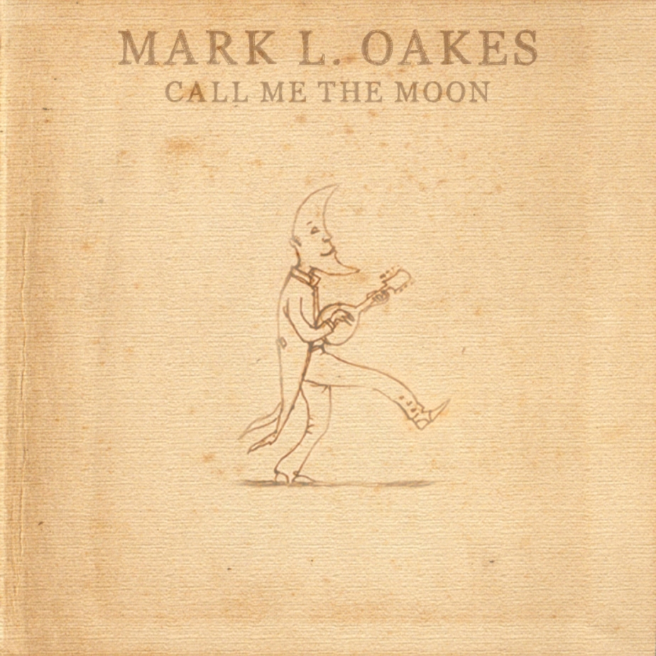 'Call Me The Moon' From Mark L. Oakes